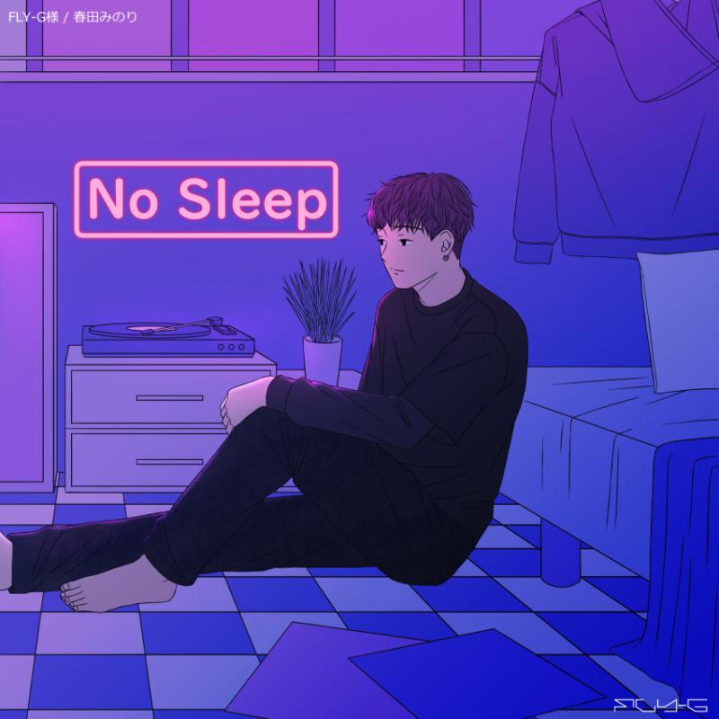 FLY-G様 / No Sleep